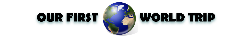 Our First World Trip Logo. Click for home page.